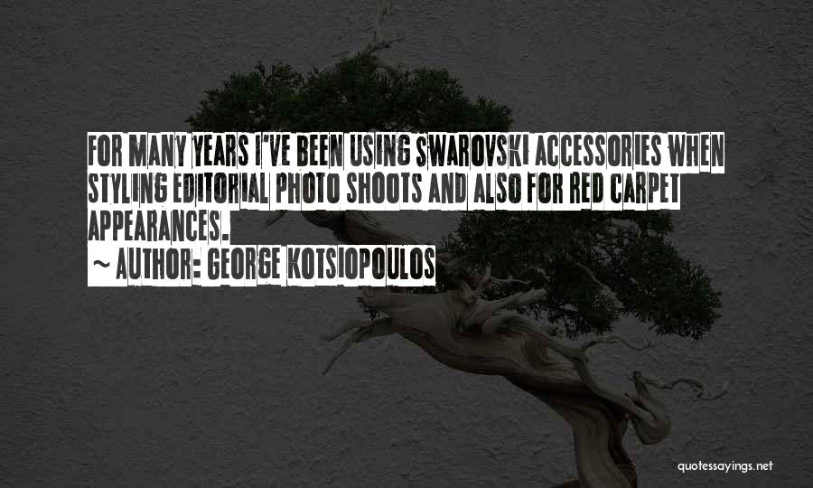 Red Carpet Quotes By George Kotsiopoulos