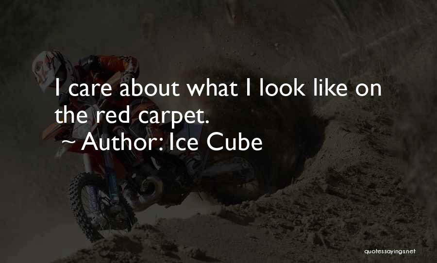 Red Carpet Quotes By Ice Cube