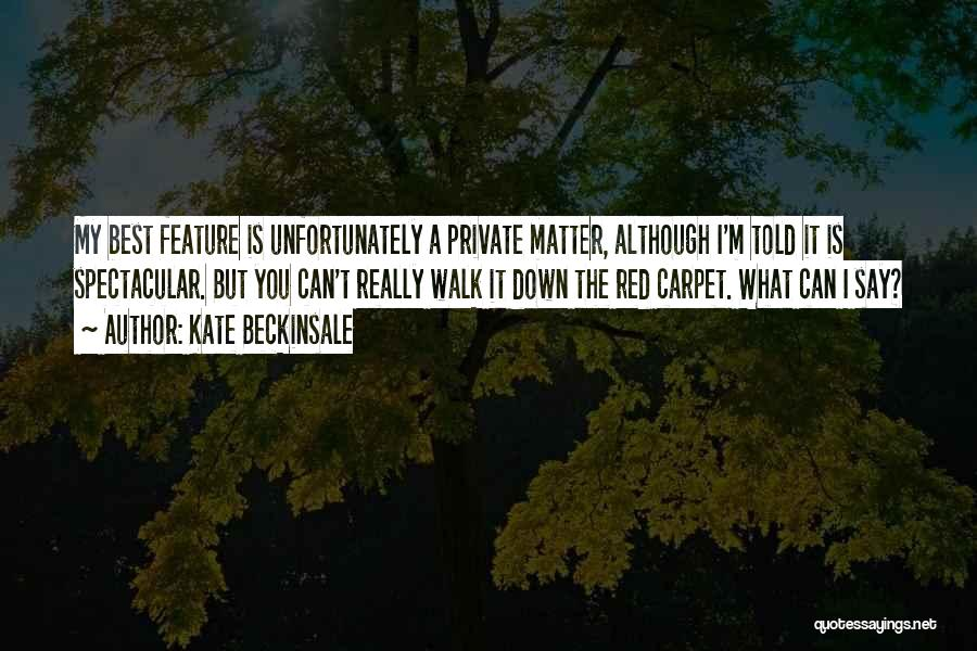 Red Carpet Quotes By Kate Beckinsale