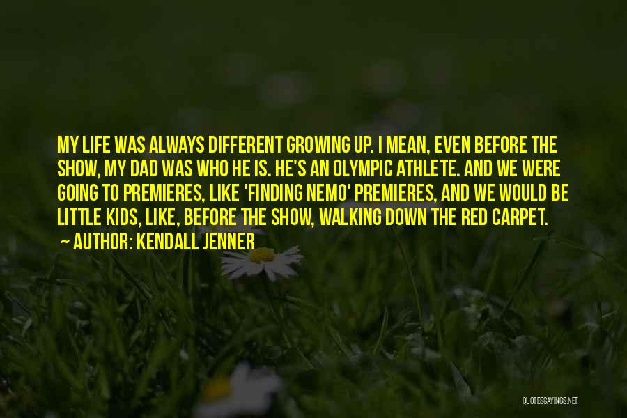 Red Carpet Quotes By Kendall Jenner