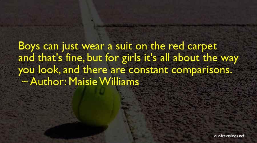 Red Carpet Quotes By Maisie Williams
