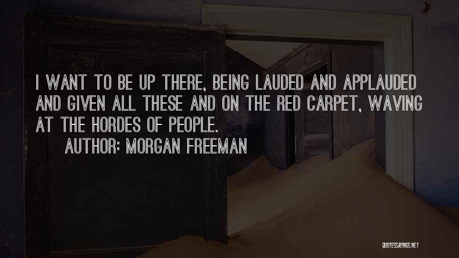 Red Carpet Quotes By Morgan Freeman