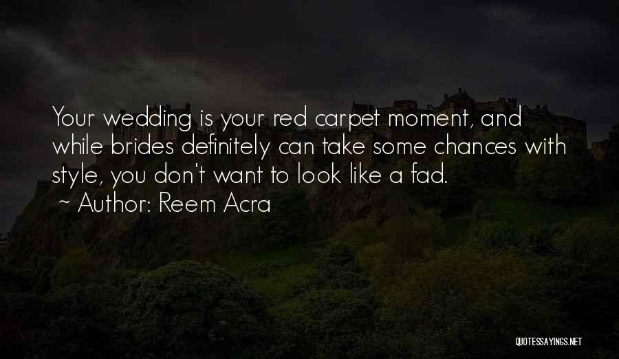 Red Carpet Quotes By Reem Acra