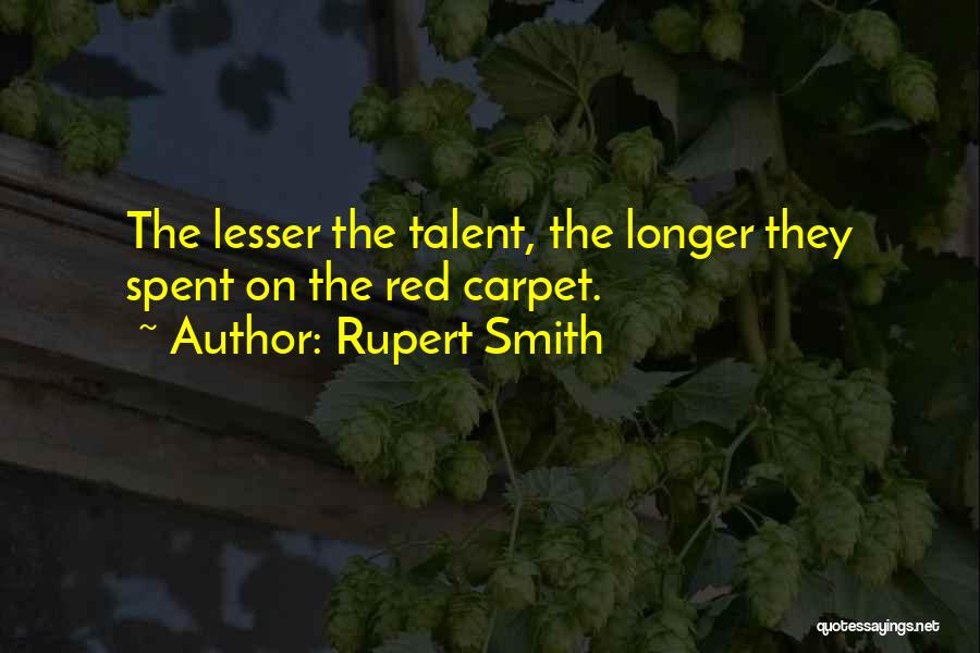 Red Carpet Quotes By Rupert Smith