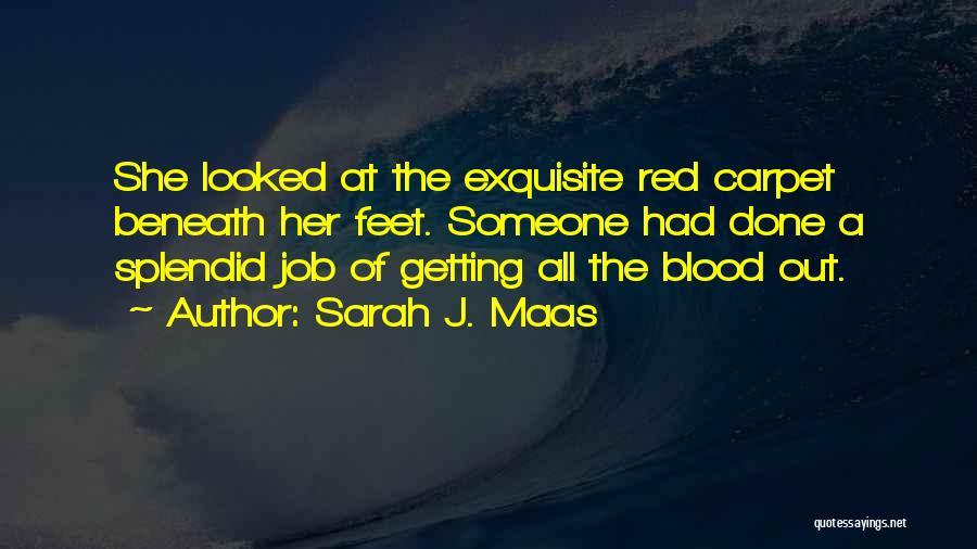 Red Carpet Quotes By Sarah J. Maas