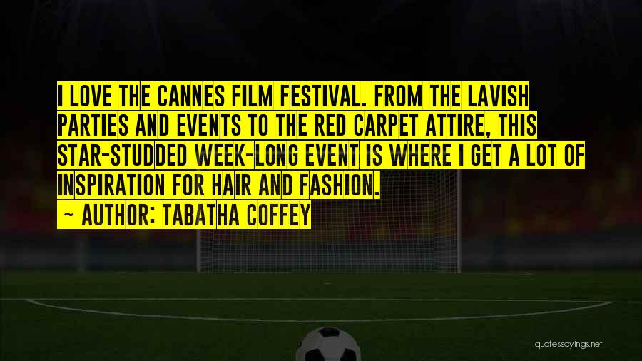 Red Carpet Quotes By Tabatha Coffey