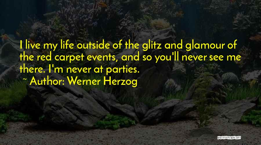 Red Carpet Quotes By Werner Herzog