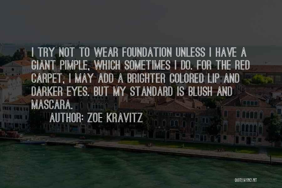 Red Carpet Quotes By Zoe Kravitz