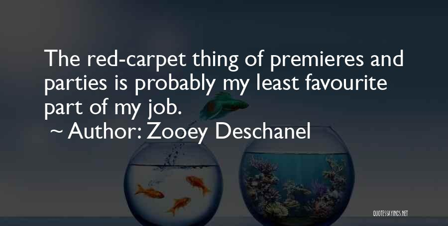 Red Carpet Quotes By Zooey Deschanel