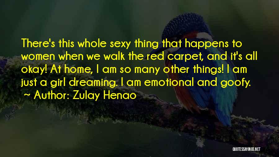 Red Carpet Quotes By Zulay Henao