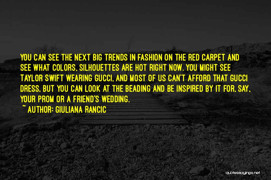 Red Color Fashion Quotes By Giuliana Rancic