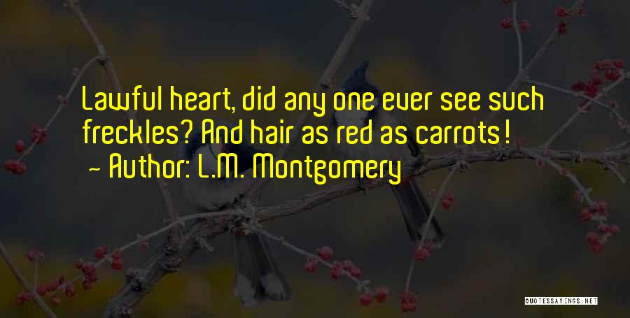 Red Hair And Freckles Quotes By L.M. Montgomery