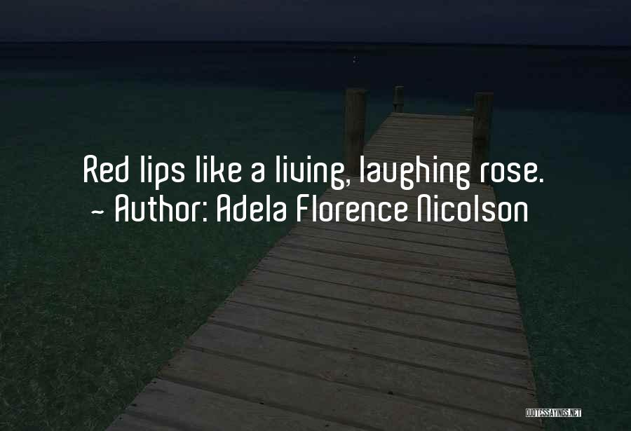 Red Lips Quotes By Adela Florence Nicolson