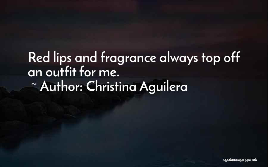 Red Lips Quotes By Christina Aguilera