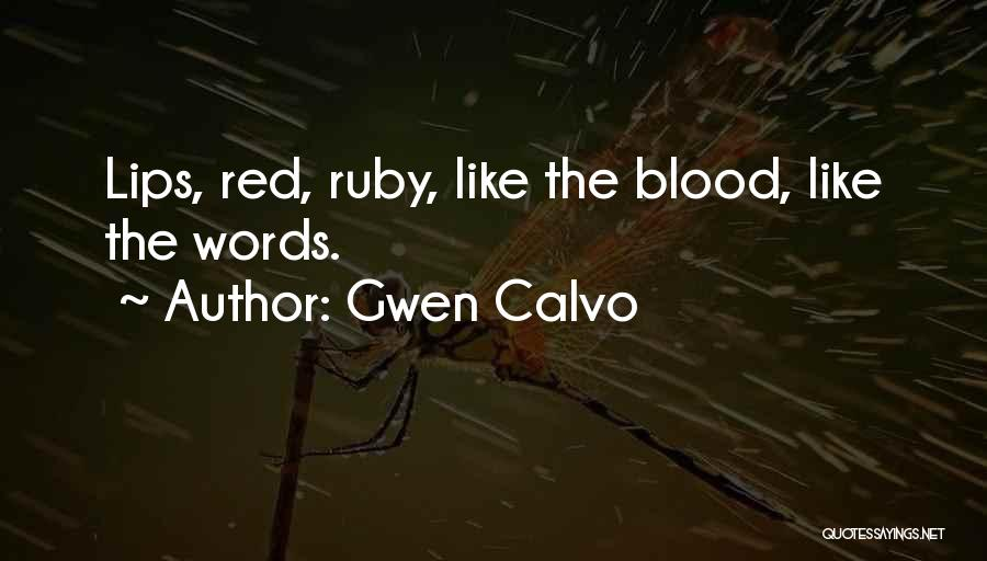 Red Lips Quotes By Gwen Calvo