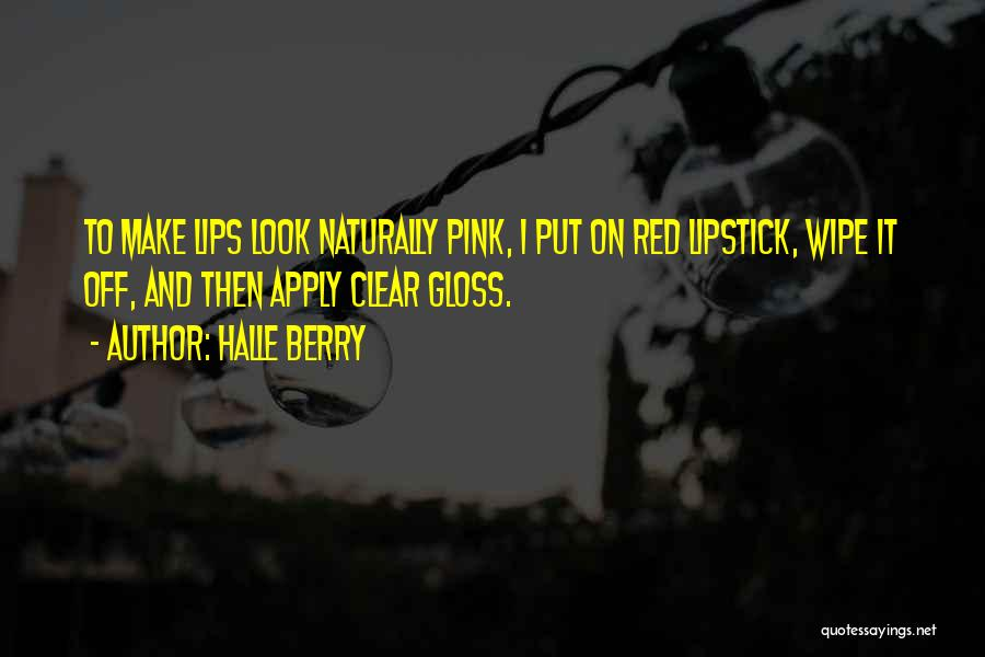 Red Lips Quotes By Halle Berry