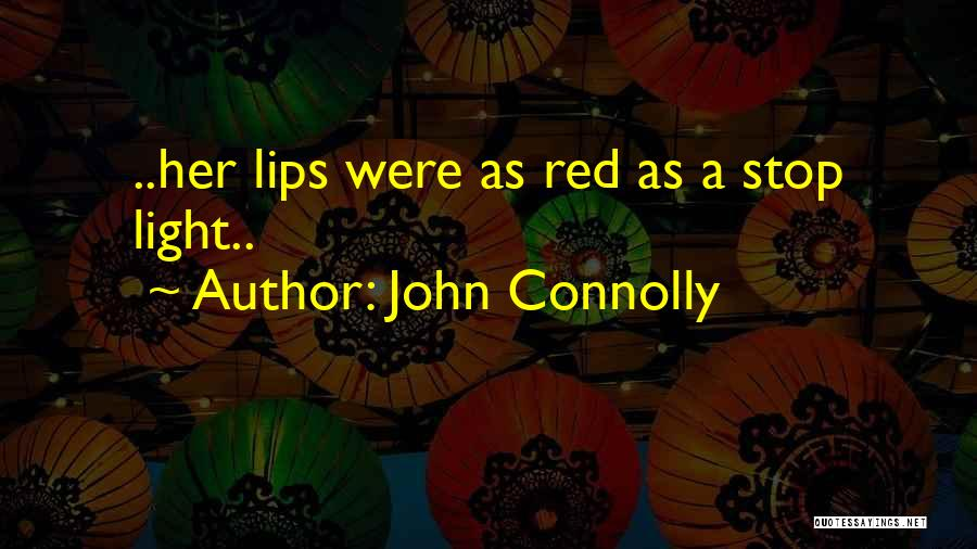 Red Lips Quotes By John Connolly