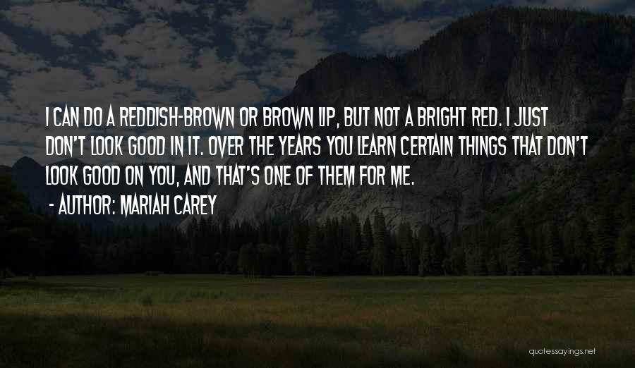 Red Lips Quotes By Mariah Carey