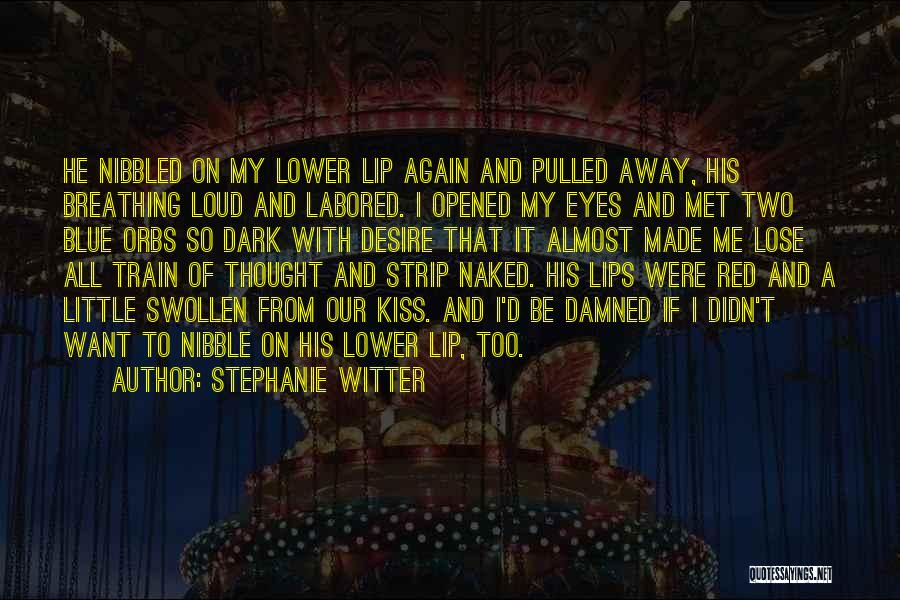 Red Lips Quotes By Stephanie Witter