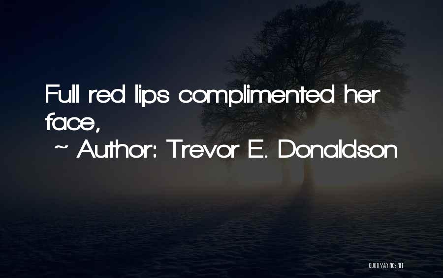 Red Lips Quotes By Trevor E. Donaldson