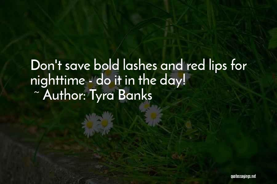 Red Lips Quotes By Tyra Banks