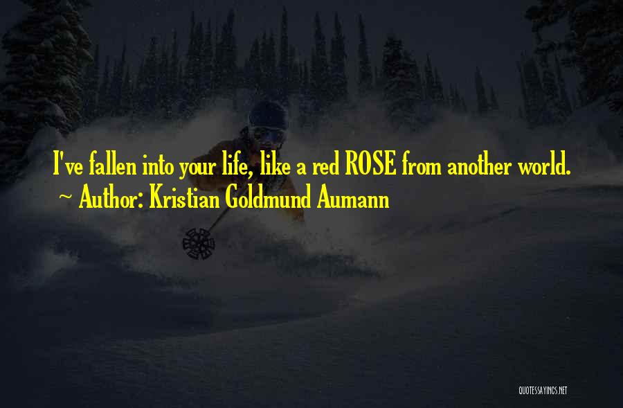 Red Rose With Love Quotes By Kristian Goldmund Aumann