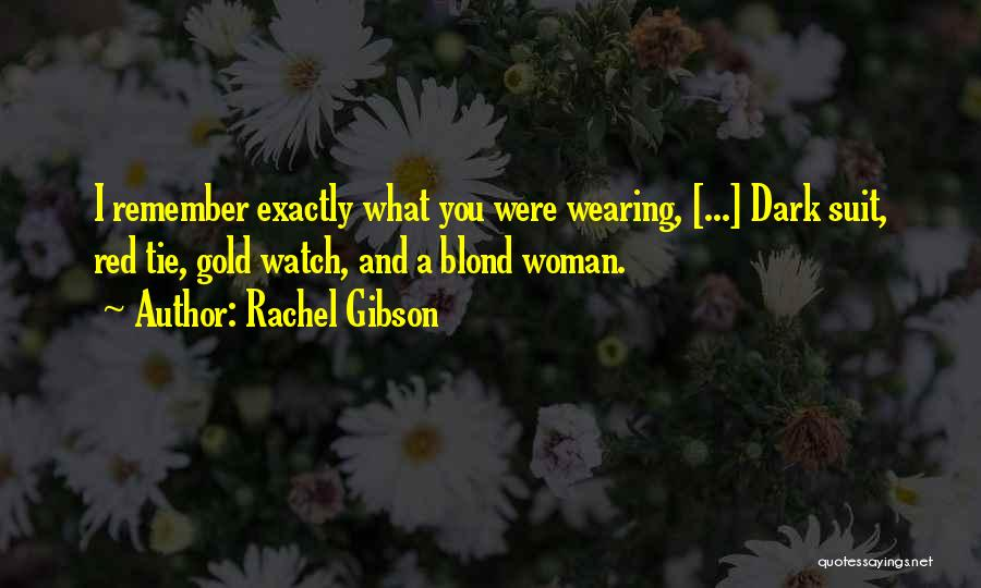 Red Tie Quotes By Rachel Gibson