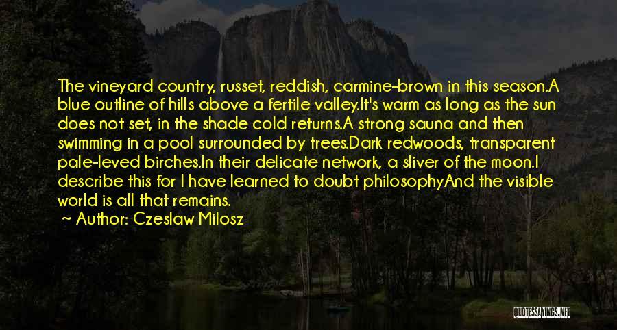 Redwoods Quotes By Czeslaw Milosz