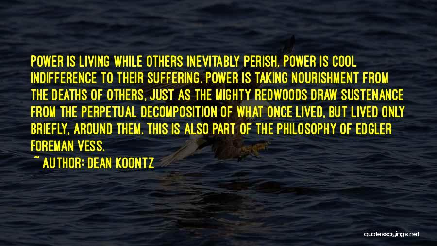 Redwoods Quotes By Dean Koontz