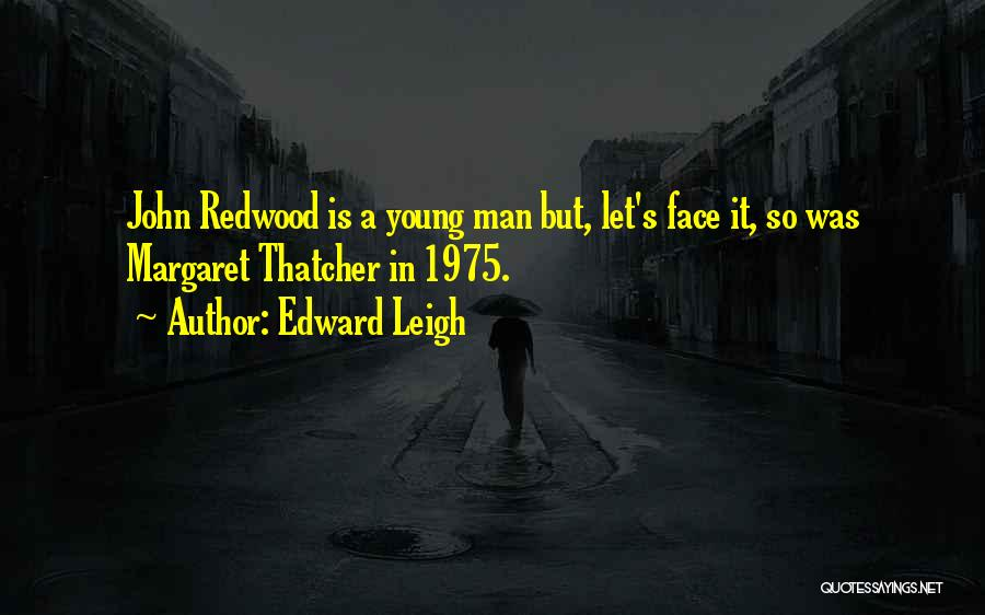 Redwoods Quotes By Edward Leigh