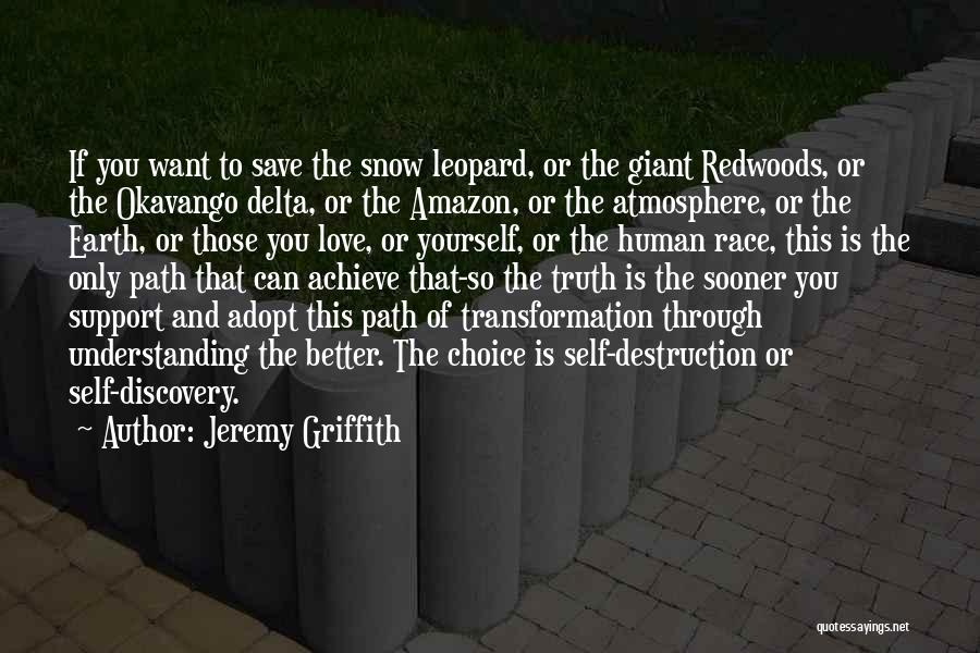 Redwoods Quotes By Jeremy Griffith