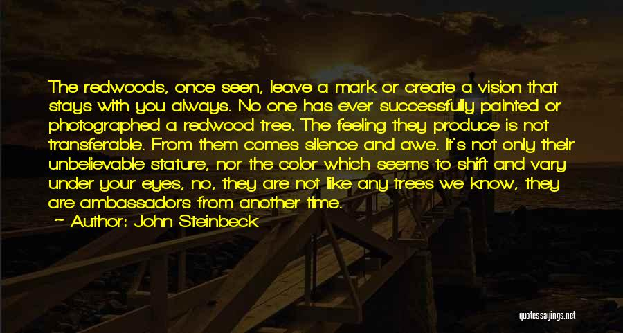 Redwoods Quotes By John Steinbeck