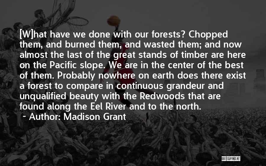 Redwoods Quotes By Madison Grant