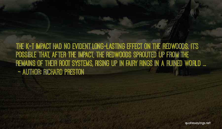 Redwoods Quotes By Richard Preston