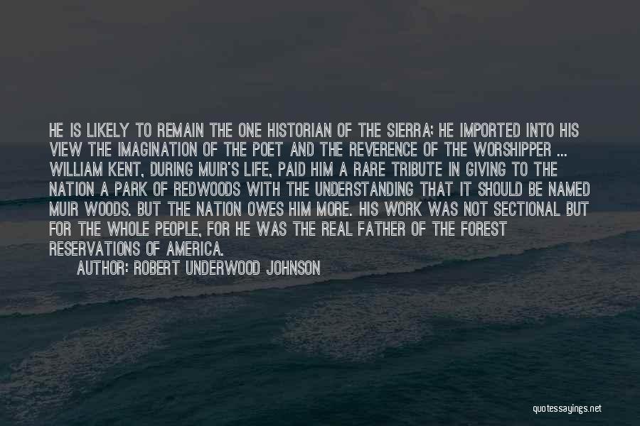 Redwoods Quotes By Robert Underwood Johnson