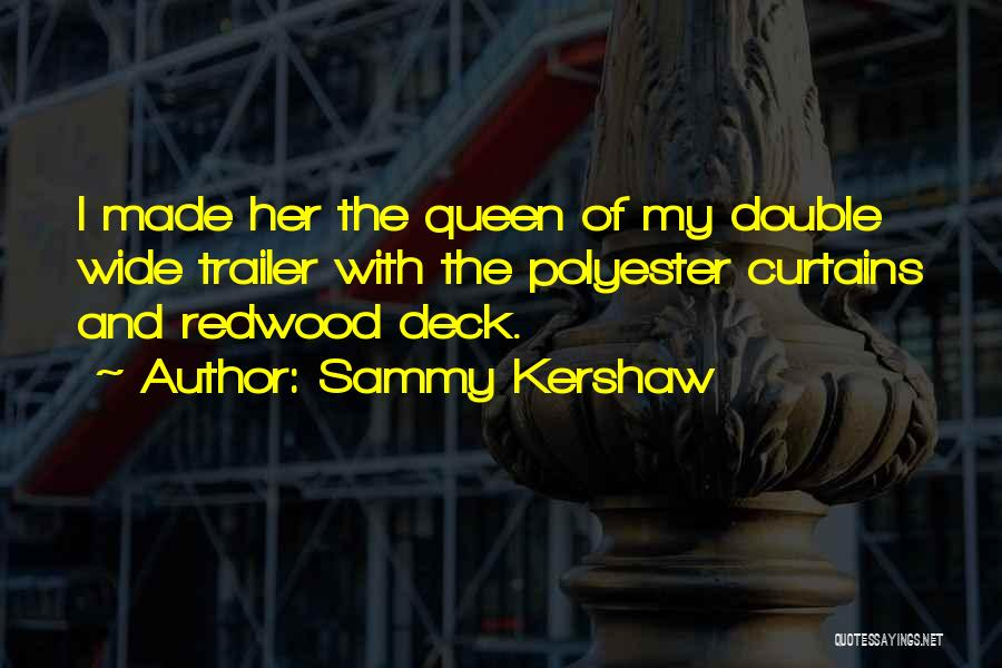 Redwoods Quotes By Sammy Kershaw