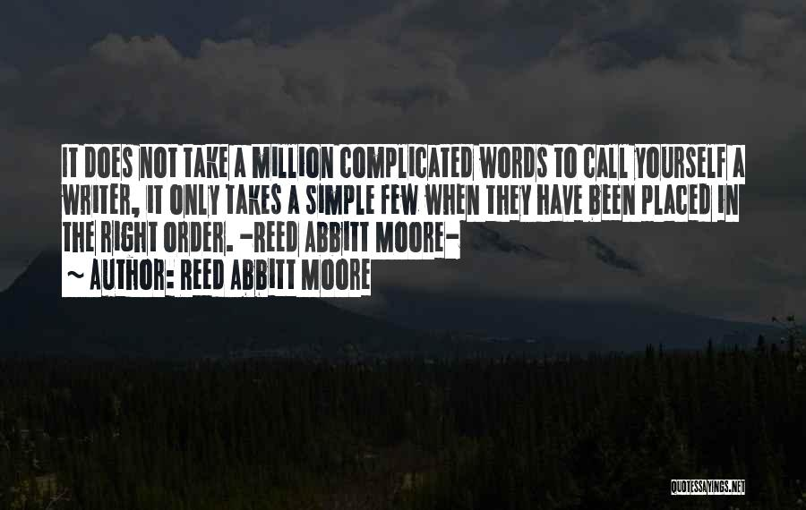Reed Abbitt Moore Quotes 1599756