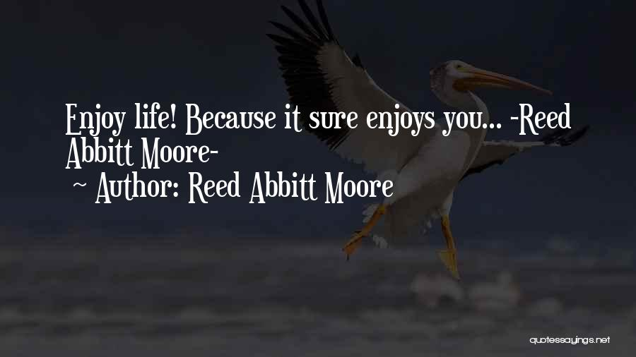 Reed Abbitt Moore Quotes 507658