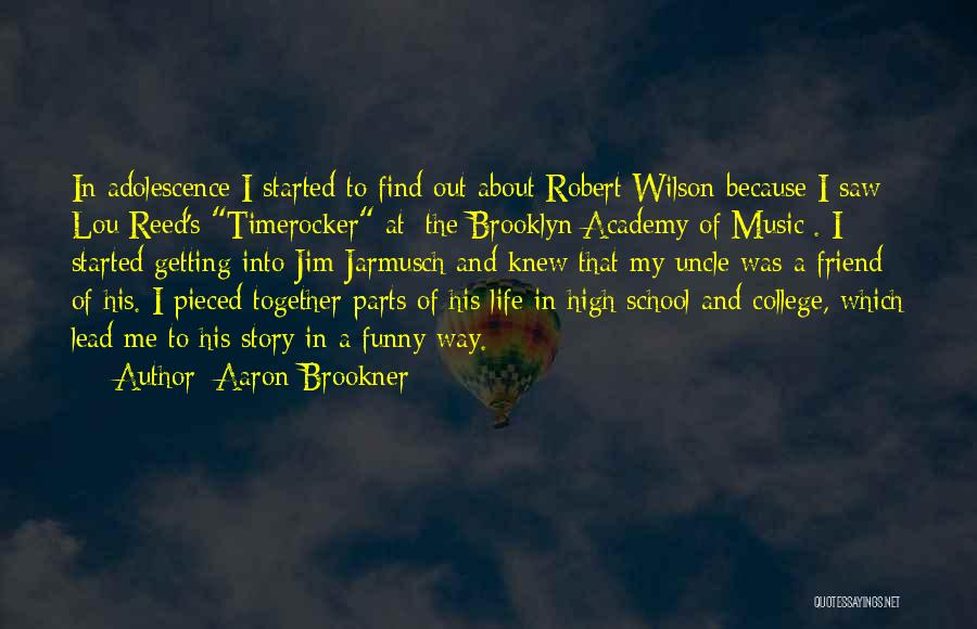 Reed College Quotes By Aaron Brookner