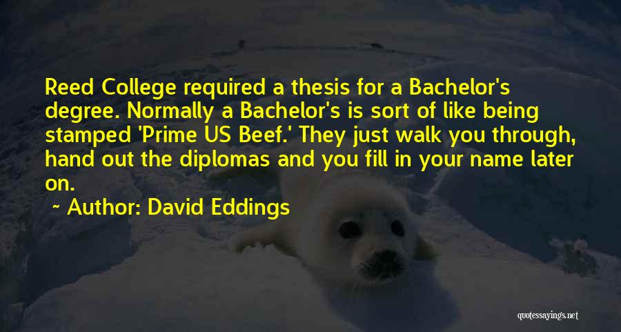 Reed College Quotes By David Eddings