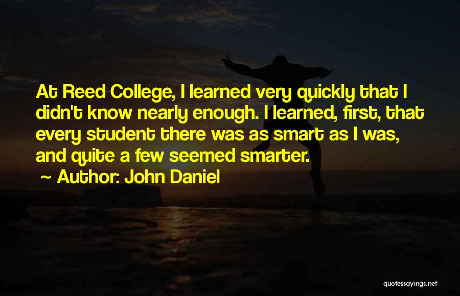 Reed College Quotes By John Daniel