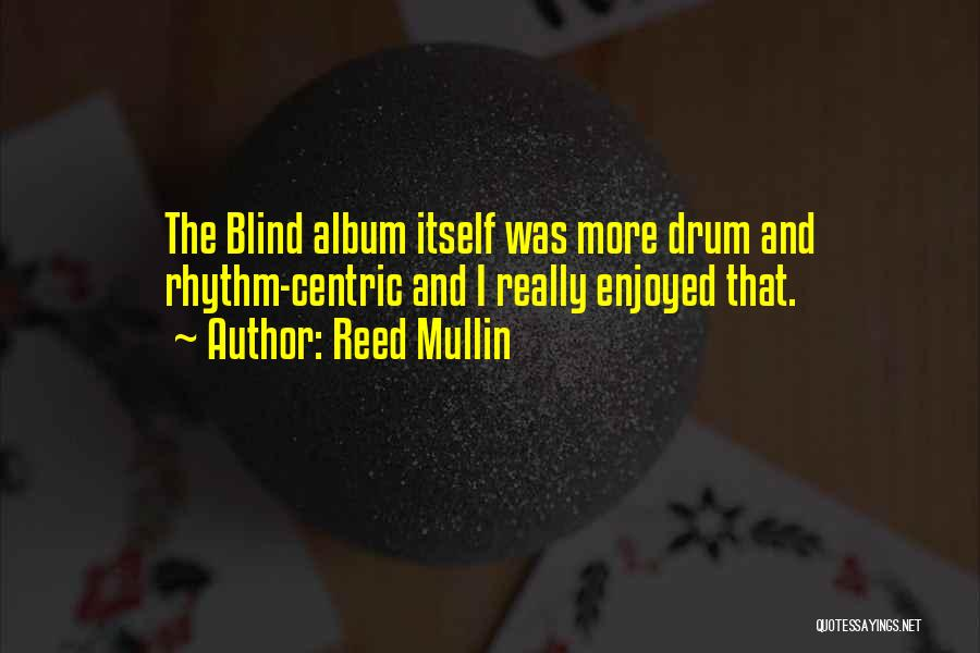 Reed Mullin Quotes 1807042