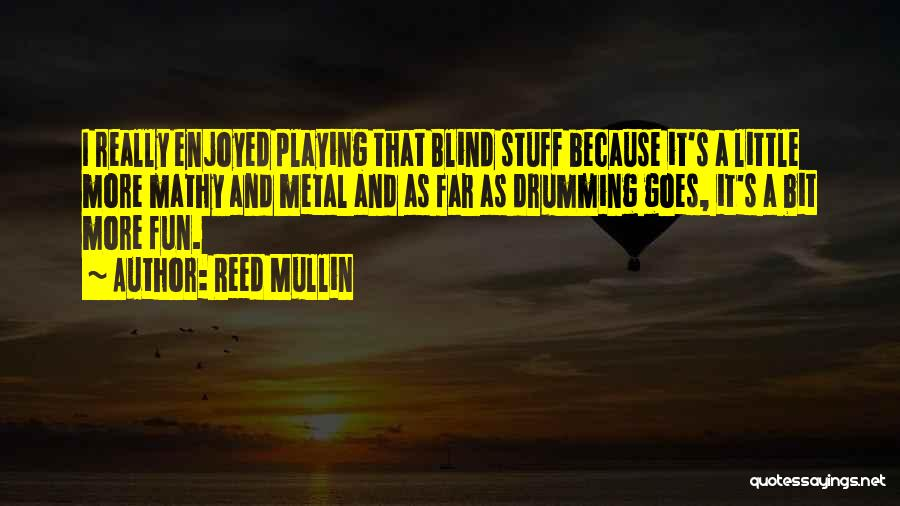 Reed Mullin Quotes 213936