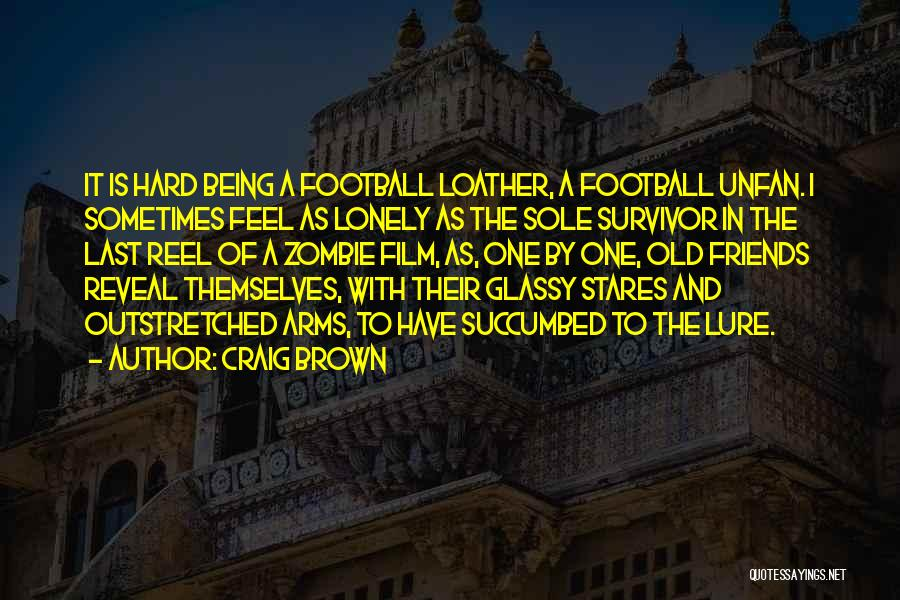 Reel Quotes By Craig Brown