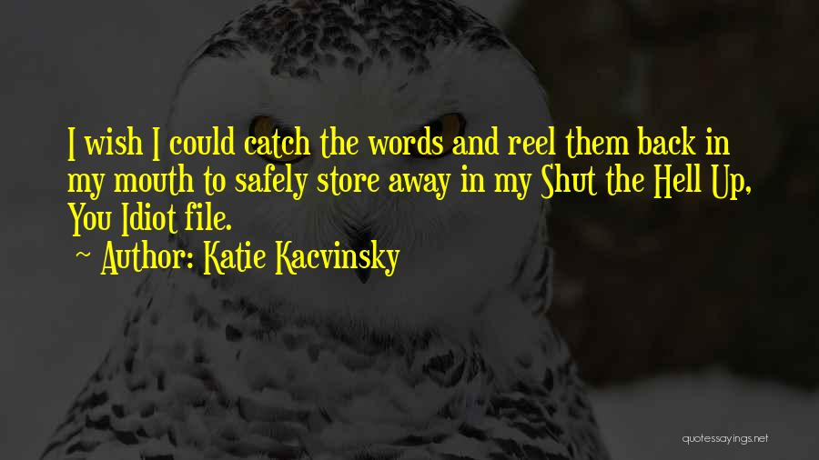 Reel Quotes By Katie Kacvinsky