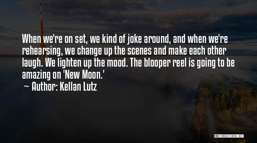 Reel Quotes By Kellan Lutz