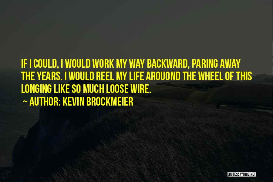 Reel Quotes By Kevin Brockmeier