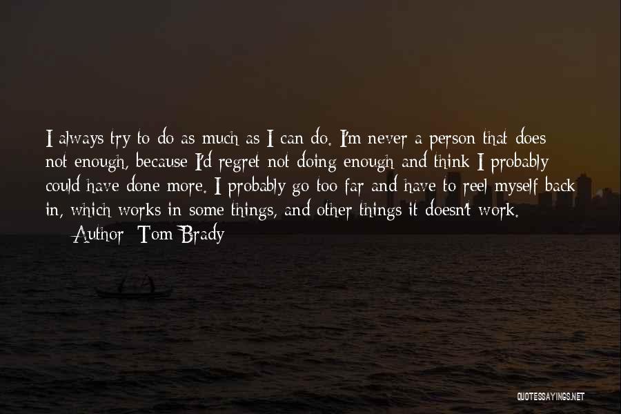 Reel Quotes By Tom Brady