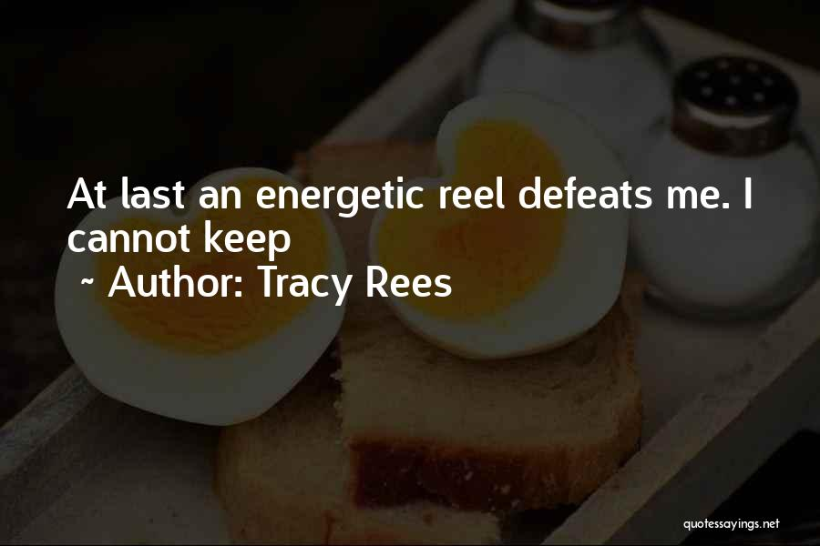 Reel Quotes By Tracy Rees