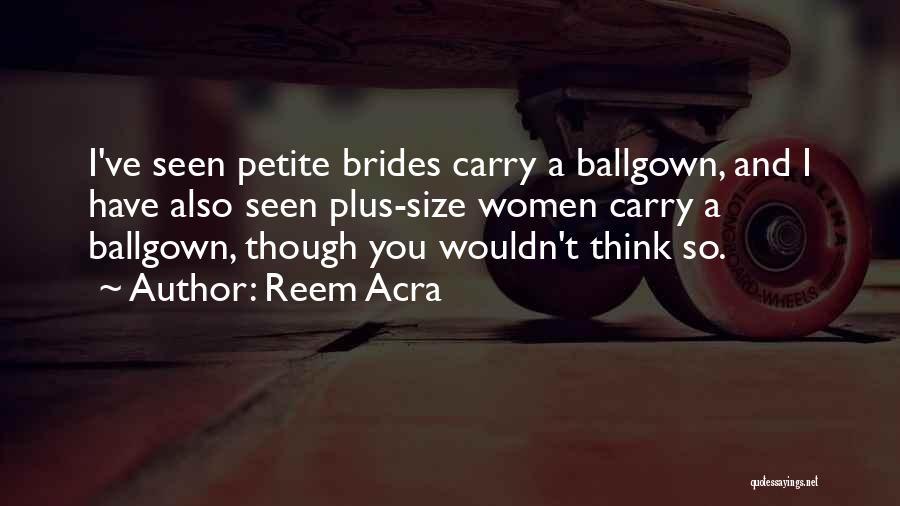 Reem Acra Quotes 866165
